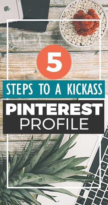 Want to drive traffic to your blog from Pinterest? The foundation of a kickass Pinterest account that drives traffic to your blog is a polished Pinterest profile! Give your Pinterest profile a makeover with these 5 easy steps. PLUS get a FREE downloadable checklist!