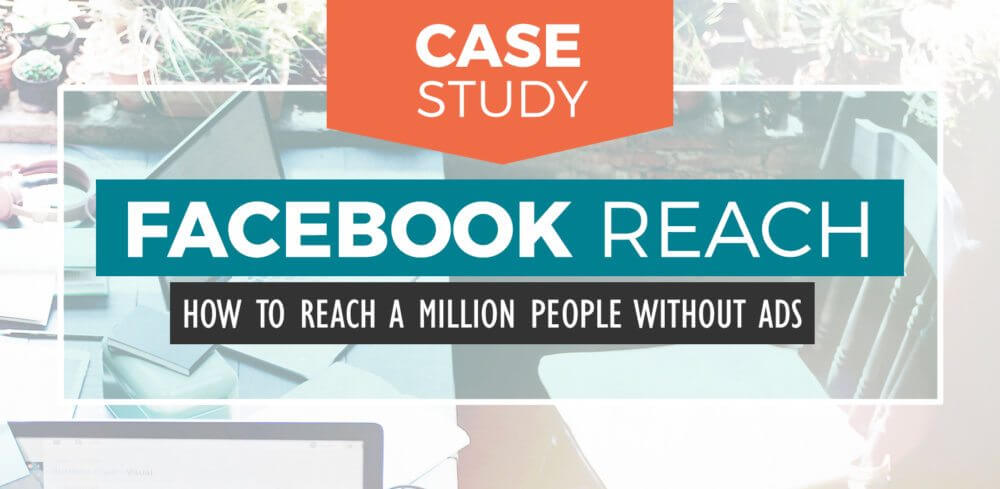 Facebook-Reach-Case-Study