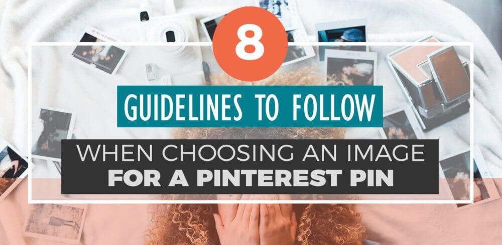 Tempted to use a blurry selfie for your next Pinterest image? STAHP! You need these 8 guidelines for choosing a good image to use on your pins. Make smarter Pinterest choices for your blog, brand or business.