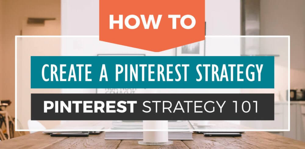Pinterest Strategy 101: How to Create a Pinterest Strategy Thumbnail