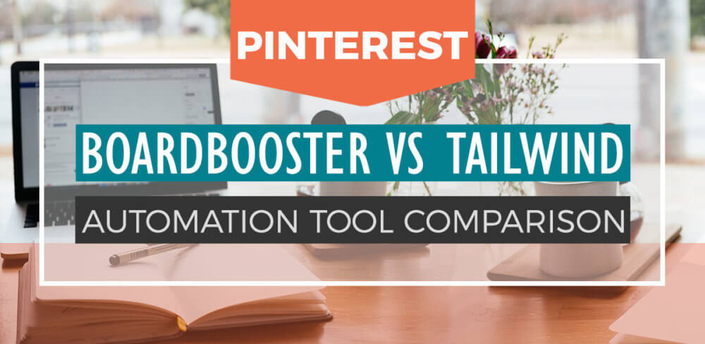 Boardbooster vs Tailwind: which Pinterest automation tool is better? Here's a breakdown comparing the two, and why this Pinterest expert prefers one over the other.