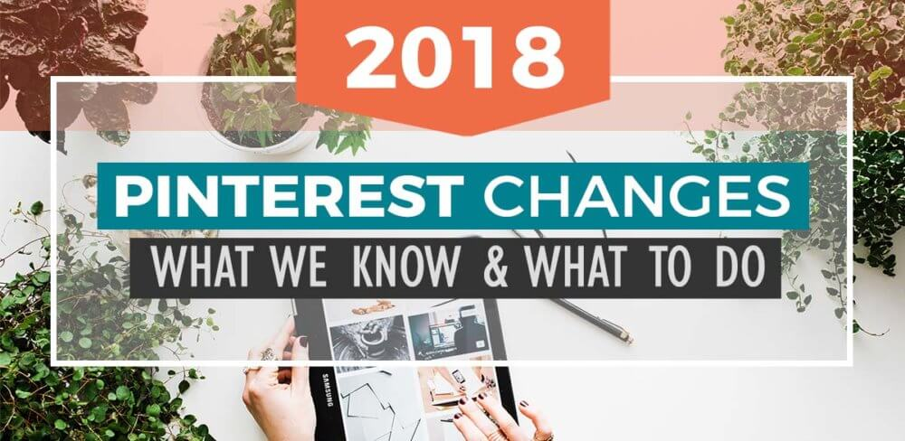 4bae149c1aaf 2018 Pinterest Changes  What We Know   What to Do - Slaying Social