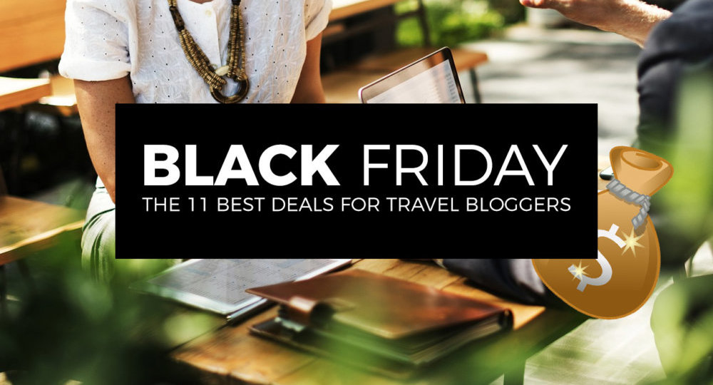 The 11 Best Black Friday Deals for Travel Bloggers (That Are